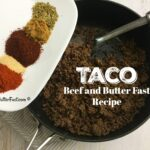 Beef and Butter Fast Taco Recipe